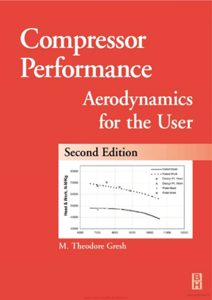 Compressor Performance Aerodynamics for the user 2nd Edition By M Theodore Gresh