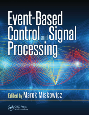 Event Based Control and Signal Processing Embedded Systems By Richard Zurawski