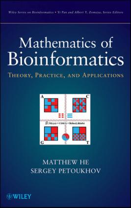 Mathematics of Bioinformatics Theory, Practice, and Applications By Matthew He And Sergey Petoukhov
