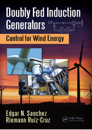 Doubly Fed Induction Generators Control for Wind Energy By Edgar N Sanchez and Riemann Ruiz Cruz