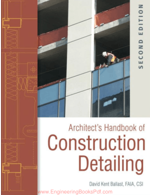 Architects Handbook of Construction Detailing Second Edition by David Kent Ballast Faia C