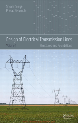 Design Of Electrical Transmission Lines Structures And Foundations Volume I By Sriram Kalaga And Prasad Yenumula Pdf