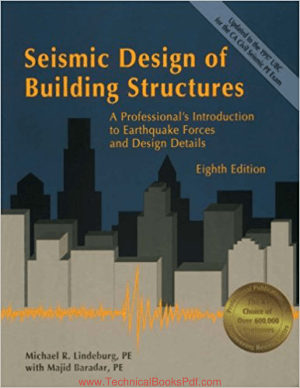Seismic design of Building Structures 8th edition by Michael R Lindeburg