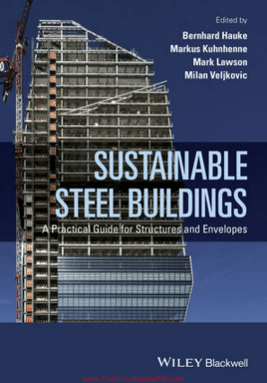 Sustainable Steel Buildings A Practical Guide for Structures and Envelopes By Bernhard Hauke