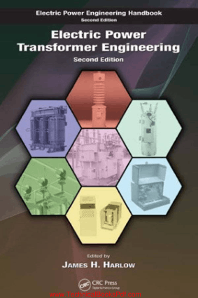 Electric Power Transformer Engineering Second Edition By James H Harlow
