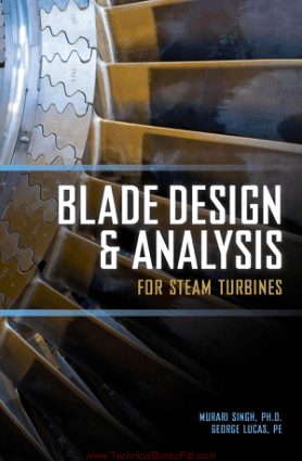 Blade Design and Analysis for Steam Turbines by Murari P Singh