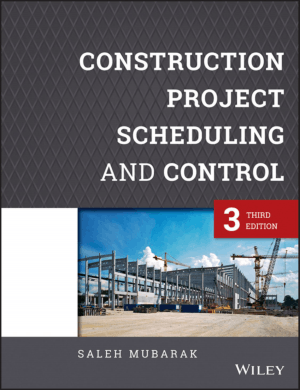 Construction Projects Scheduling and Control 3rd Edition By Saleh Mubarak