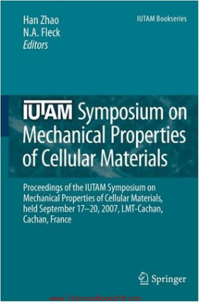 IUTAM Symposium on Mechanical Properties of Cellular Materials by Han Zhao N A Fleck