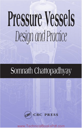 Pressure Vessels Design and Practics by Somnath Chattopadhyay