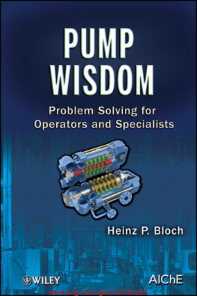 Pump Wisdom Problem Solving for Operators and Specialists By Heinz P Bloch