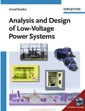 Analysis and Design of Low Voltage Power Systems An Engineers Field Guide By Ismail Kasikci