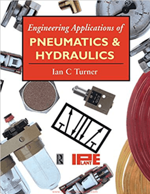 Engineering application of PNEUMATICS and Hydraulics By EurIng Ian C Thrner