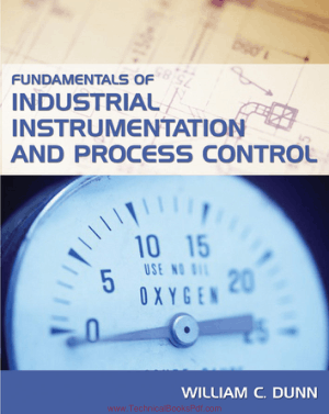 Fundamentals of Industrial Instrumentation and Process Control By William Dunn