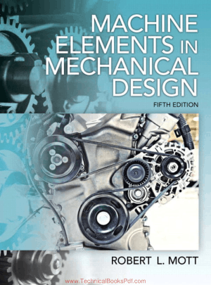 Machine Elements in Mechanical Design Solution 5th Edition By Robert L Mott