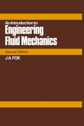 An Introduction to Engineering Fluid Mechanics 2nd Edition By J. A. FOX