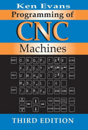 Programming of Computer Numerically Controlled Machines Third Edition By Ken Evans