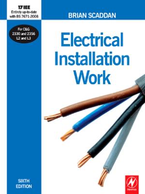 Electrical Installation Work Sixth Edition By Brian Scaddan