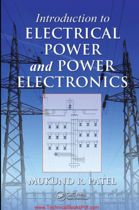 Introduction to Electrical Power and Power Electronics By Mukund Patel
