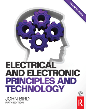 Electrical and Electronic Principles and Technology Fifth edition By John Bird