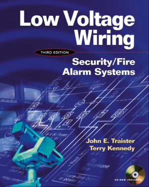 Low Voltage Wiring Security/Fire Alarm Systems Third Edition By Terry Kennedy and John E. Traister