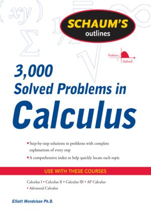 3000 Solved Problems in Calculus By Elliot Mendelson