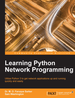 Learning Python Network Programming By M. O. Faruque Sarker and Sam Washington