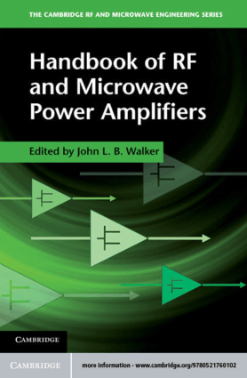 Handbook of RF and Microwave Power Amplifiers Edited by John Walker
