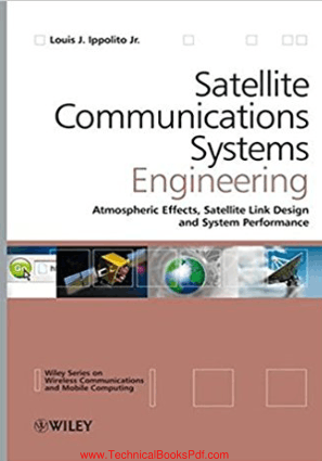 Satellite Communications Systems Engineering Atmospheric Effects Satellite Link Design and System Performance By Louis J Ippolito Jr