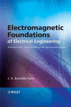 Electromagnetic Foundations of Electrical Engineering By J A Brandao Faria
