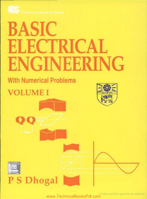 Basic Electrical Engineering with Numerical Problems Volume 1 By P S Dhogal