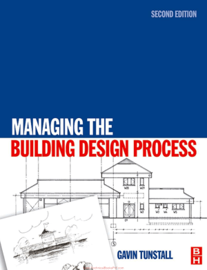 Managing the Building Design Process Second Edition By Gavin Tunsta