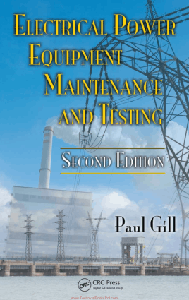 Electrical Power Equipment Maintenance and Testing Second Edition By Paul Gill