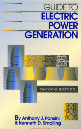 Guide to Electric Power Generation 2nd Edition By A.J. Pansini K.D. Smalling
