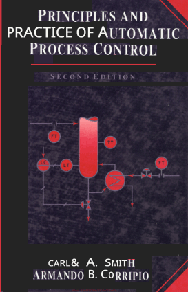 Principles and Practice of Automatic Process Control Second Edition By Carlos A. Smith And Armando B. Corripio