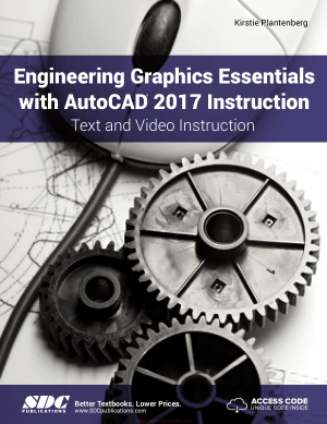 Engineering Graphics Essentials with AutoCAD 2017