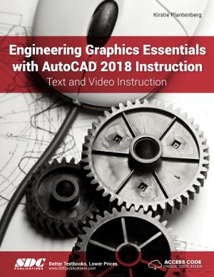 Engineering Graphics Essentials with AutoCAD 2018