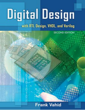 Digital Design with RTL Design VHDL and Verilog 2nd Edition By Frank Vahid