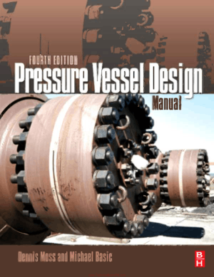 Pressure Vessel Design Manual Fourth Edition By Dennis R. Moss And Michael Basic