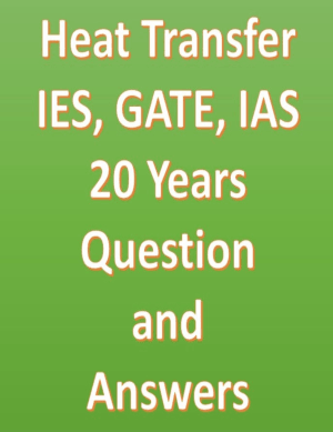 Heat Transfer IES GATE IAS 20 Years Question and Answers