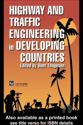 Highway and Traffic Engineering in Developing Countries By Bent Thagesen