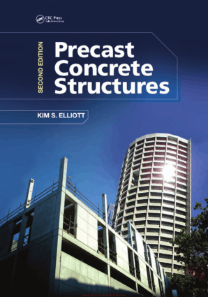 Precast Concrete Structures, Second Edition By Kim S Elliott