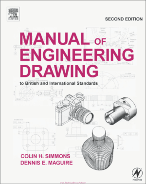 Manual of Engineering Drawing Second edition By Colin H Simmons and Dennis E Maguire