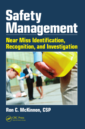 Safety Management near Miss Identification, Recognition, and Investigation By Ron C. McKinnon, CSP