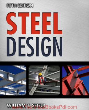 Steel Design Fifth Edition by William T Segui