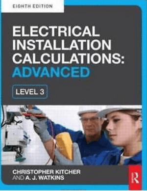 Electrical Installation Calculations Advanced For Technical Certificate and NVQ Level 3 Eighth Edition By Christopher Kitcher and A.J. Watkins
