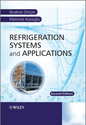 Refrigeration Systems and Applications Second Edition By Ibrahim Dincer and Mehmet Kanoglu