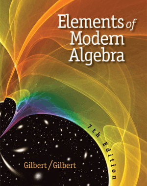 Elements of Modern Algebra Seventh Edition By Linda Gilbert and Jimmie Gilbert