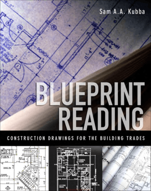 Blueprint Reading Construction Drawings for the Building Trades By Sam A. A. Kubba,