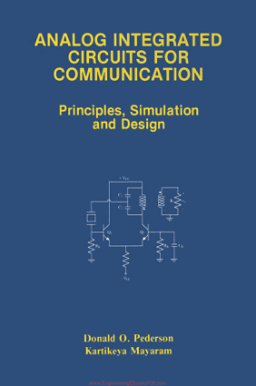 Analog Integrated Circuits for Communication Principles Simulation and Design By Donald O. Pederson and Kartikeya Mayaram