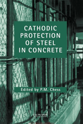 CATHODIC Protection of Steel in Concrete By P M Chess